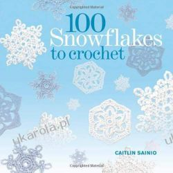 100 Snowflakes to Crochet: Make Your Own Snowdrift: To Give or For Keeps Biografie, wspomnienia
