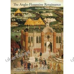 The Anglo-Florentine Renaissance: Art for the Early Tudors (Studies in British Art) (Yale Center for British Art) Samochody