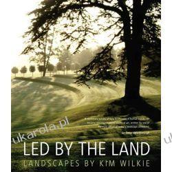 Led by the Land: Landscapes by Kim Wilkie Projektowanie i planowanie ogrodu