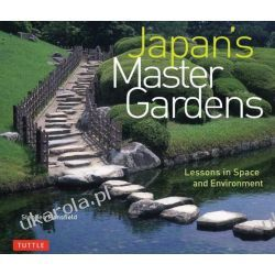 Japan's Master Gardens: Lessons in Space and Environment Pozostałe