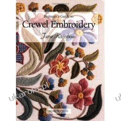 Beginner's Guide to Crewel Embroidery Projektowanie i planowanie ogrodu