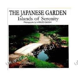 The Japanese Garden Islands of Serenity Haruzo Ohashi Pozostałe