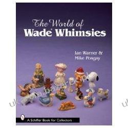 The World of Wade Whimsies Ian Warner; Mike Posgay Pozostałe