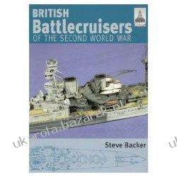 British Battlecruisers of the Second World War SHIPCRAFT Steve Backer Kalendarze ścienne
