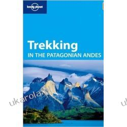 Lonely Planet Trekking in the Patagonian Andes (Travel Guide) Pozostałe