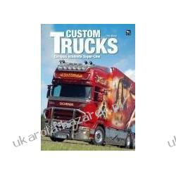 Custom Trucks Otto Miedl Europas schönste Super-Lkw  Pozostałe
