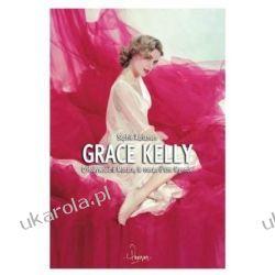 Grace Kelly D'Hollywood à Monaco, le roman d'une légende Aktorzy i artyści