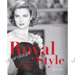 Royal Style: A History of Aristocratic Fashion Icons Władcy