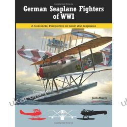 German Seaplane Fighters of WWI: A Centennial Perspective on Great War Seaplanes: 2 Pozostałe