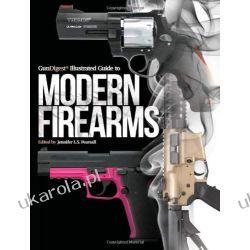 Gun Digest Illustrated Guide to Modern Firearms Pozostałe albumy i poradniki