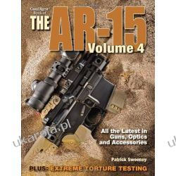 Gun Digest Book of the AR-15, Volume 4 Broń palna