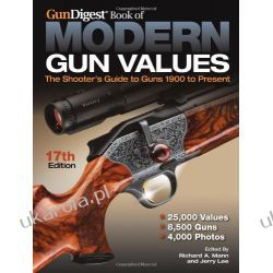 Gun Digest Book of Modern Gun Values 17th Edition: The Shooters Guide to Guns 1900 - Present  Broń palna