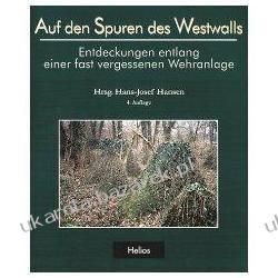 Auf den Spuren des Westwalls Entdeckungen entlang einer fast vergessenen Wehranlage
