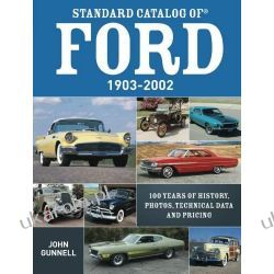 Standard Catalog of Ford, 1903-2002: 100 Years of History, Photos, Technical Data and Pricing Literatura