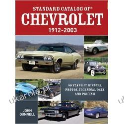 Standard Catalog of Chevrolet, 1912-2003: 90 Years of History, Photos, Technical Data and Pricing  Literatura