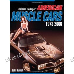 Standard Catalog Of American Muscle Cars 1973-2006 Literatura