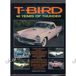 T-Bird: 40 Years of Thunder John Gunnell Literatura