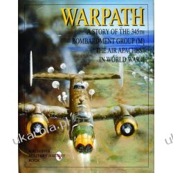 Warpath: A Story of the 345th Bombardment Group (M) in World War II Pozostałe