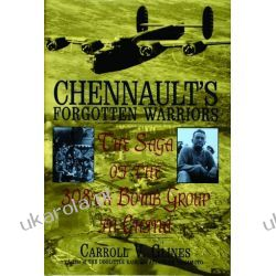 Chennault's Forgotten Warriors: The Saga of the 308th Bomb Group in China Pozostałe