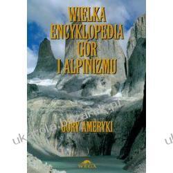 Wielka encyklopedia gór i alpinizmu tom 4 Góry Ameryki Kiełkowska Małgorzata Kiełkowski Jan  Po hiszpańsku