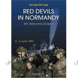 RED DEVILS IN NORMANDY The 6th Airborne Division, 5-6 June 1944 Georges Bernage Samochody