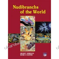 Nudibranchs of the World Ślimaki nagoskrzelne świata