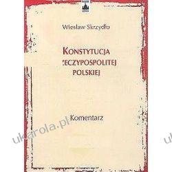 Konstytucja Rzeczypospolitej Polskiej Komentarz Wiesław Skrzydło Projektowanie i planowanie ogrodu