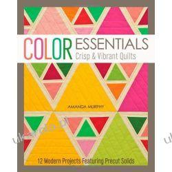 Color Essentials: Crisp & Vibrant Quilts Kalendarze książkowe