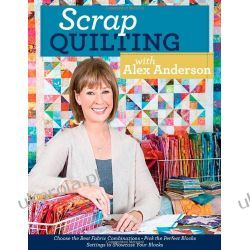Scrap Quilting with Alex Anderson Pozostałe