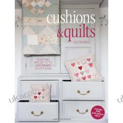 Cushions & Quilts: Quilting Projects to Decorate your Home Pozostałe