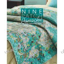 Nine Patch Panache: 45 Nine-Patch Projects (Quilting) Po hiszpańsku