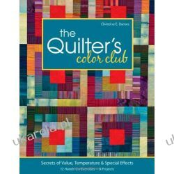 The Quilter's Color Club: Secrets of Value, Temperature & Special Effects Adresowniki, pamiętniki