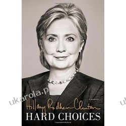 Hard Choices Hillary Rodham Clinton Politycy