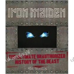 Iron Maiden - The Ultimate Unauthorized History Of The Beast Biografie, wspomnienia