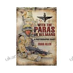 With the Paras in Helmand (Hardback)  A Photographic Diary Pozostałe