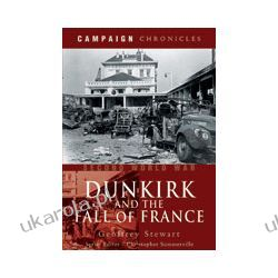 Dunkirk and the Fall of France (Hardback) Pozostałe