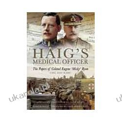 Haig's Medical Officer (Hardback)  The Papers of Colonel Eugene 'Micky' Ryan CMG DSO RAMC Samochody