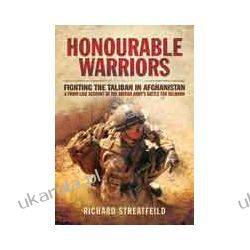 Honourable Warriors (Hardback)  Fighting the Taliban in Afghanistan - A Front-line Account of the British Army's Battle for Helmand