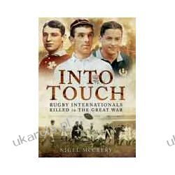 Into Touch (Hardback)  Rugby Internationals Killed in the Great War Biografie, wspomnienia
