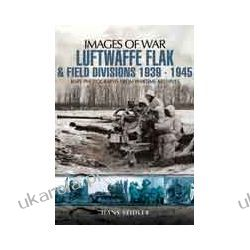 Luftwaffe Flak and Field Divisions 1939-1945 (Paperback) Pozostałe