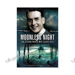 Moonless Night (Paperback)  The Second World War Escape Epic Kalendarze ścienne