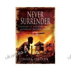 Never Surrender (Hardback)  Dramatic Escapes from Japanese Prison Camps Samochody