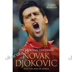 Novak Djokovic: The Sporting Statesman Chris Bowers Biografie, wspomnienia