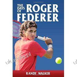 DAYS OF ROGER FEDERER Biografie, wspomnienia