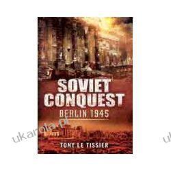 Soviet Conquest (Hardback)  Berlin 1945 Projektowanie i planowanie ogrodu