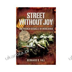 Street Without Joy (Paperback)  The French Debacle in Indochina Pozostałe