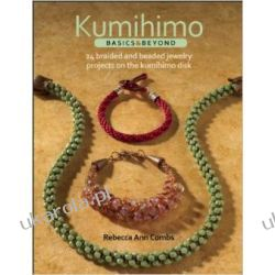 Kumihimo Basics and Beyond  Kalendarze książkowe
