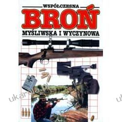 Współczesna broń myśliwska i wyczynowa. Ilustrowana encyklopedia