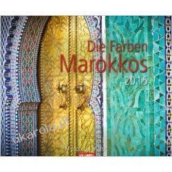 Kolory Maroka / Die Farben Marokkos 2015 Kalendarz / Colours of Morocco
