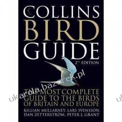 Collins Bird Guide The Most Complete Field Guide to the Birds of Britain and Europe Lars Svensson Killian Mullarney